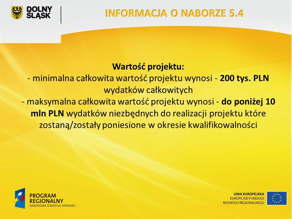 Wartość projektu: - minimalna całkowita wartość projektu wynosi - 200 tys.