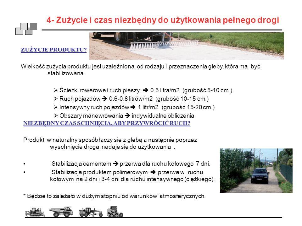 4- Zużycie i czas niezbędny do użytkowania pełnego drogi ZUŻYCIE PRODUKTU? Wielkość zużycia produktu jest uzależniona od rodzaju i przeznaczenia gleby