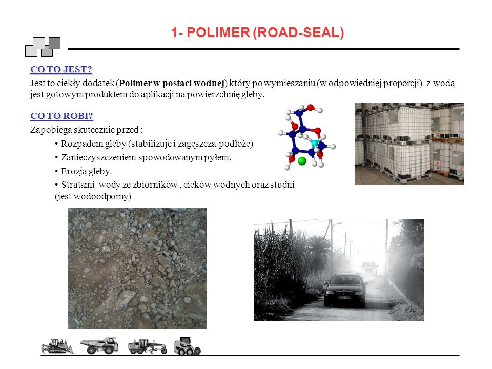 1- POLIMER (ROAD-SEAL) CO TO JEST.