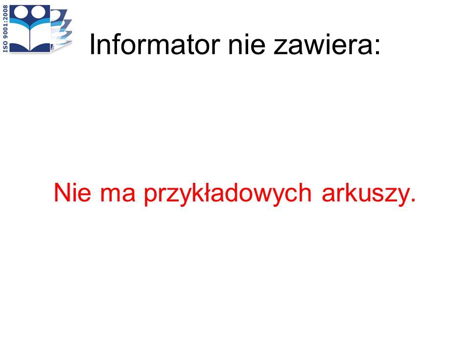Informator nie zawiera: Nie ma przykładowych arkuszy.