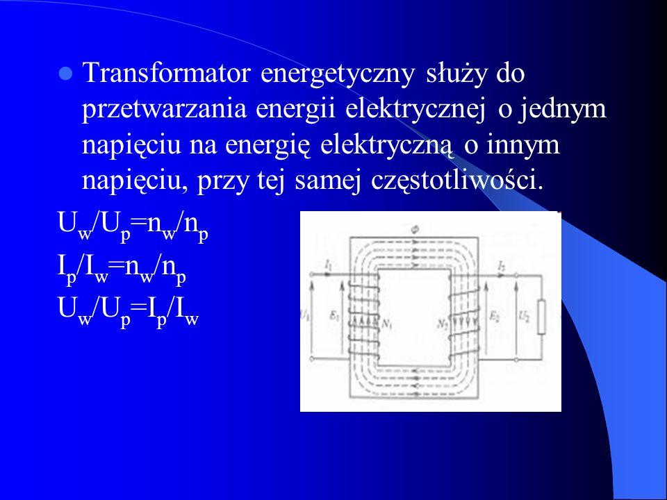 Transformator energetyczny służy do przetwarzania energii elektrycznej o jednym napięciu na energię elektryczną o innym napięciu, przy tej samej częst