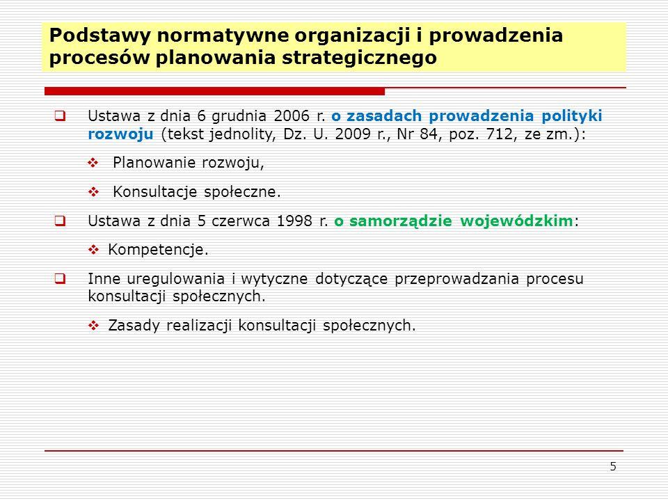 Podstawy normatywne organizacji i prowadzenia procesów planowania strategicznego 5 Ustawa z dnia 6 grudnia 2006 r.