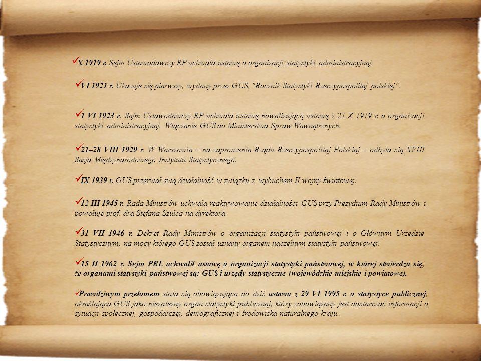 X 1919 r.Sejm Ustawodawczy RP uchwala ustawę o organizacji statystyki administracyjnej.