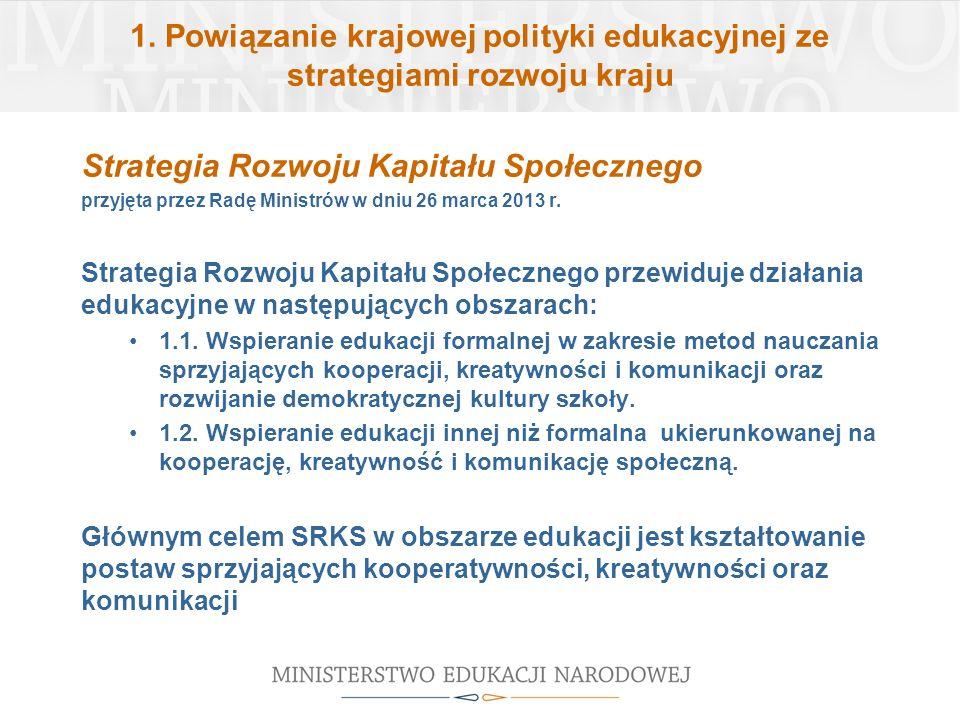 1. Powiązanie krajowej polityki edukacyjnej ze strategiami rozwoju kraju Strategia Rozwoju Kapitału Społecznego przyjęta przez Radę Ministrów w dniu 2