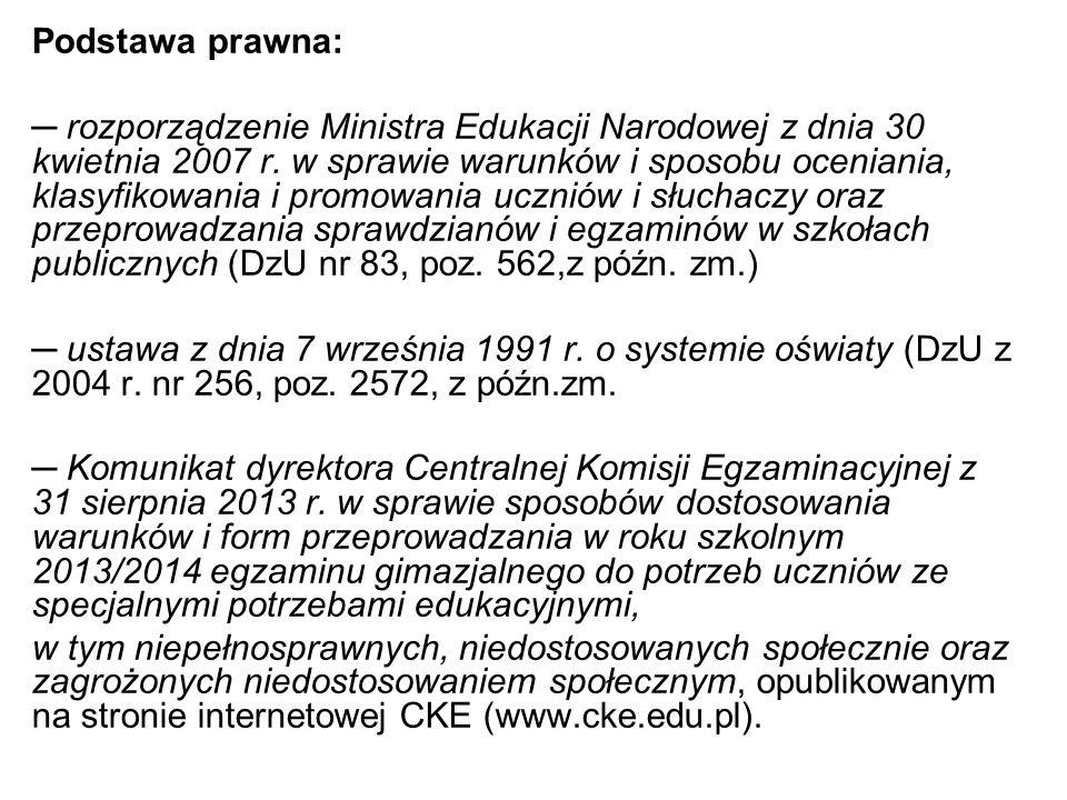 Podstawa prawna: rozporządzenie Ministra Edukacji Narodowej z dnia 30 kwietnia 2007 r. w sprawie warunków i sposobu oceniania, klasyfikowania i promow
