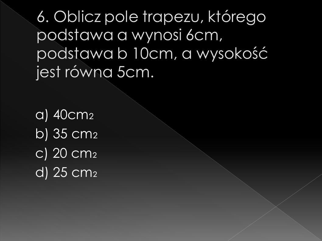 a) 40cm 2 b) 35 cm 2 c) 20 cm 2 d) 25 cm 2