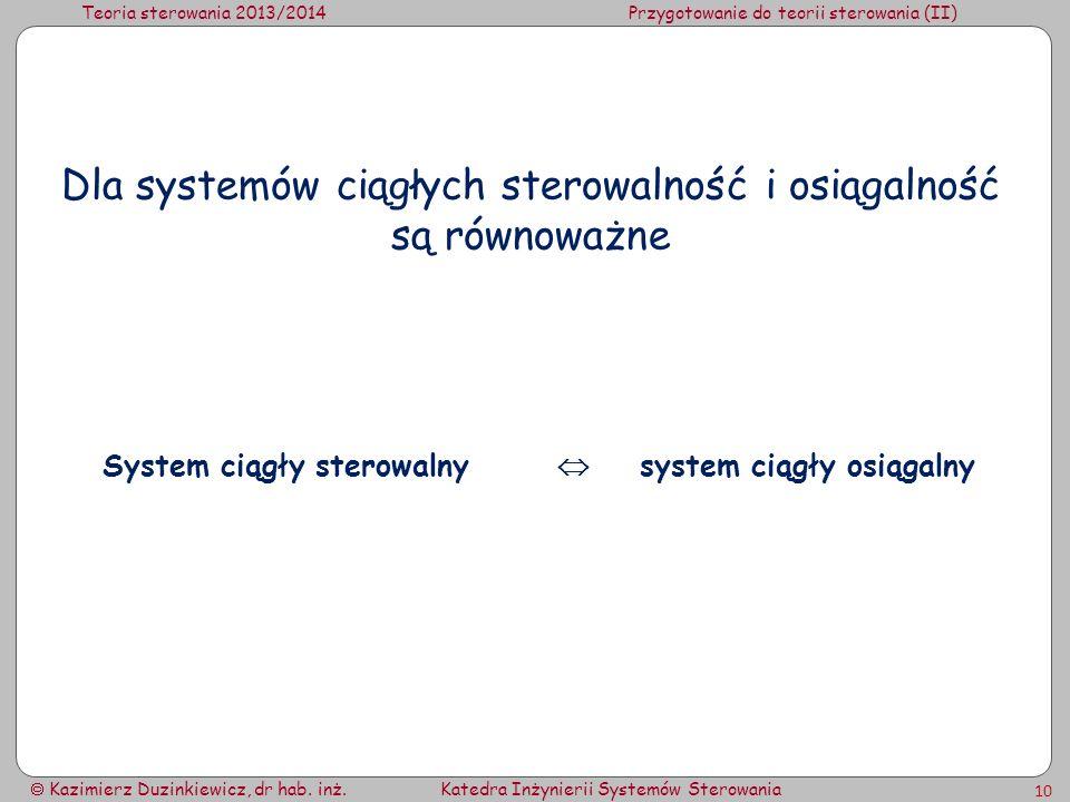 Teoria sterowania 2013/2014Przygotowanie do teorii sterowania (II) Kazimierz Duzinkiewicz, dr hab. inż.Katedra Inżynierii Systemów Sterowania 10 Dla s