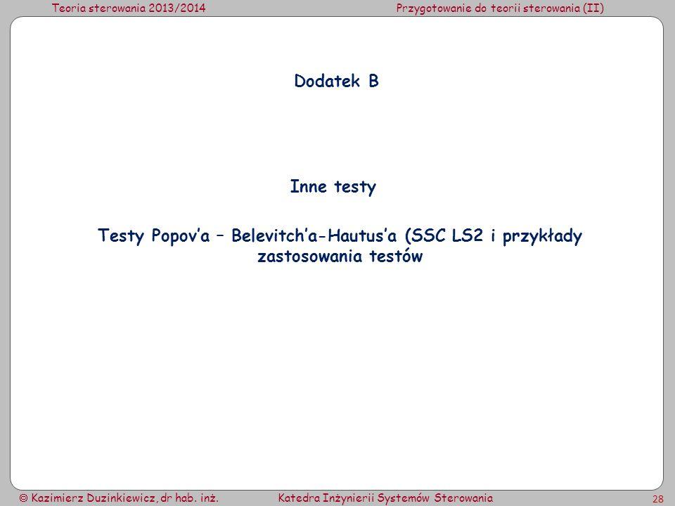 Teoria sterowania 2013/2014Przygotowanie do teorii sterowania (II) Kazimierz Duzinkiewicz, dr hab. inż.Katedra Inżynierii Systemów Sterowania 28 Dodat