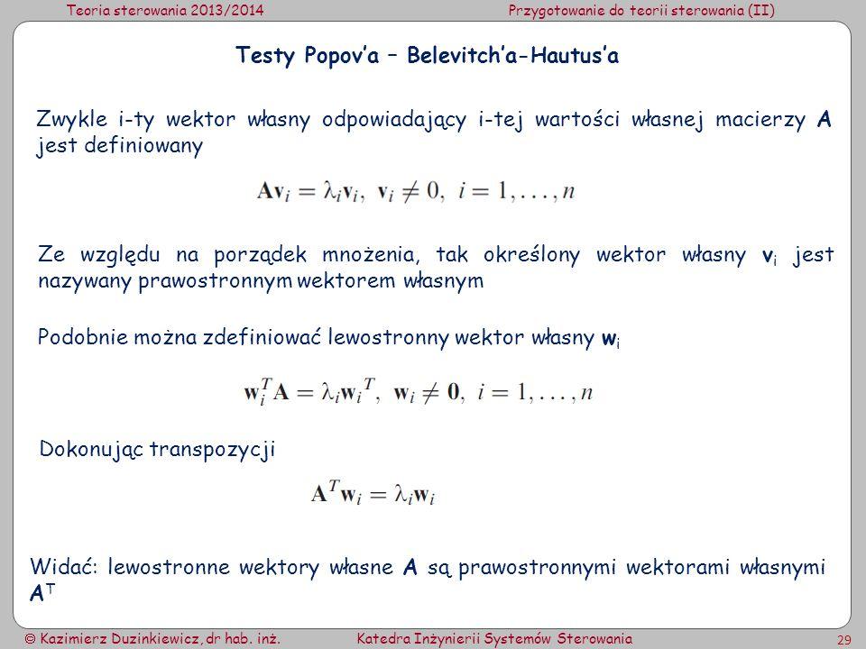 Teoria sterowania 2013/2014Przygotowanie do teorii sterowania (II) Kazimierz Duzinkiewicz, dr hab. inż.Katedra Inżynierii Systemów Sterowania 29 Testy