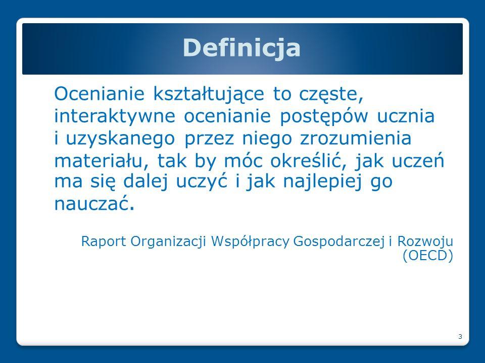 Na stronie www.ceo.org.pl/ok dobre praktyki, publikacje, pytanie do eksperta Publikacje OK: Więcej o ocenianiu kształtującym: 34 Jak oceniać, aby uczyć P.