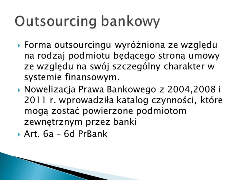 Forma outsourcingu wyróżniona ze względu na rodzaj podmiotu będącego stroną umowy ze względu na swój szczególny charakter w systemie finansowym. Nowel