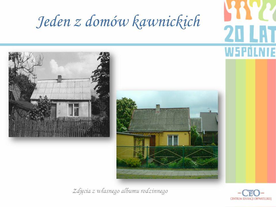 Jeden z domów kawnickich Zdjęcia z własnego albumu rodzinnego