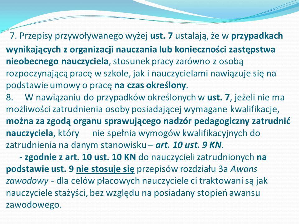 7. Przepisy przywoływanego wyżej ust. 7 ustalają, że w przypadkach wynikających z organizacji nauczania lub konieczności zastępstwa nieobecnego nauczy