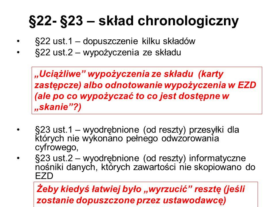 §22- §23 – skład chronologiczny §22 ust.1 – dopuszczenie kilku składów §22 ust.2 – wypożyczenia ze składu §23 ust.1 – wyodrębnione (od reszty) przesył