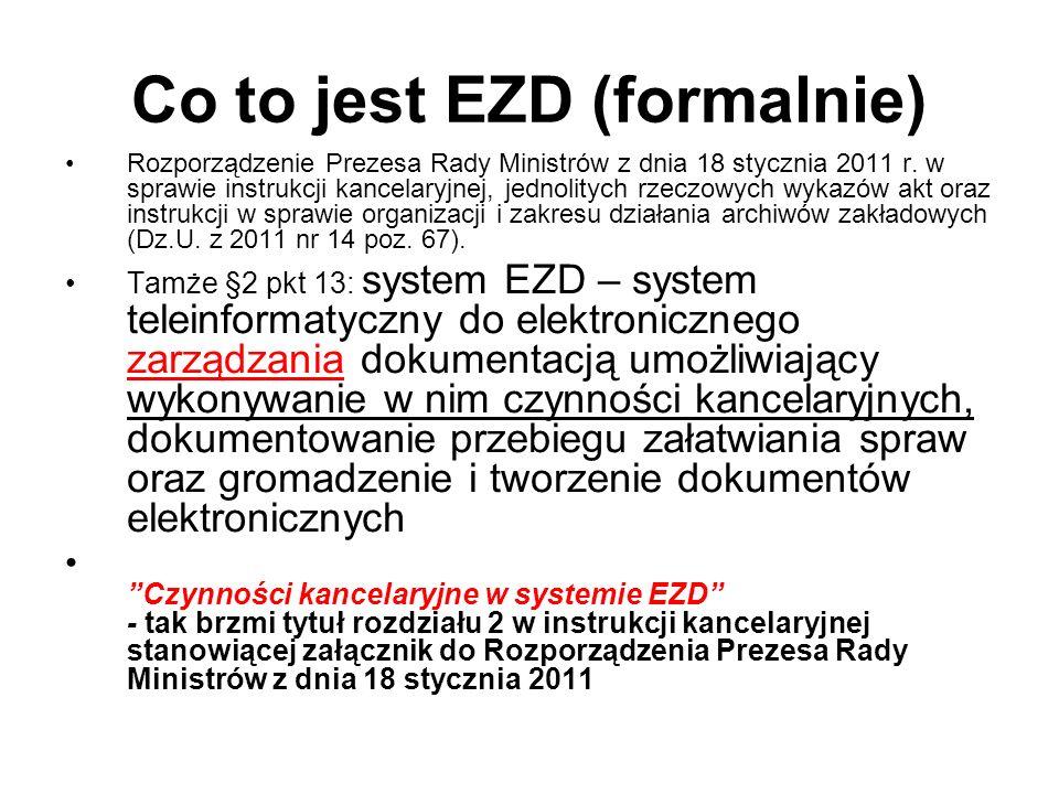 Co to jest EZD (formalnie) Rozporządzenie Prezesa Rady Ministrów z dnia 18 stycznia 2011 r. w sprawie instrukcji kancelaryjnej, jednolitych rzeczowych