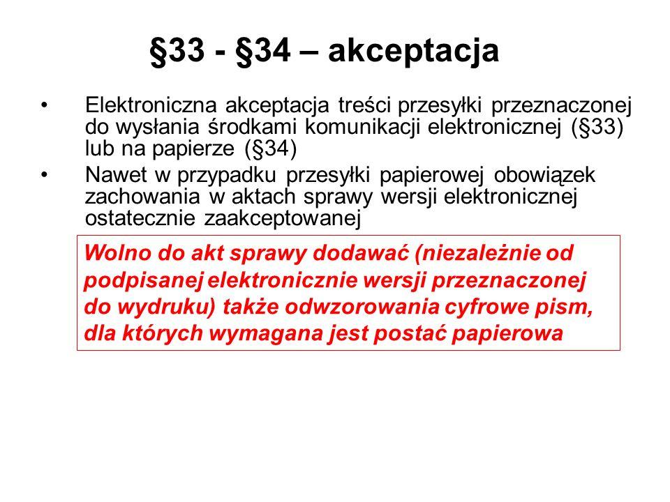 §33 - §34 – akceptacja Elektroniczna akceptacja treści przesyłki przeznaczonej do wysłania środkami komunikacji elektronicznej (§33) lub na papierze (