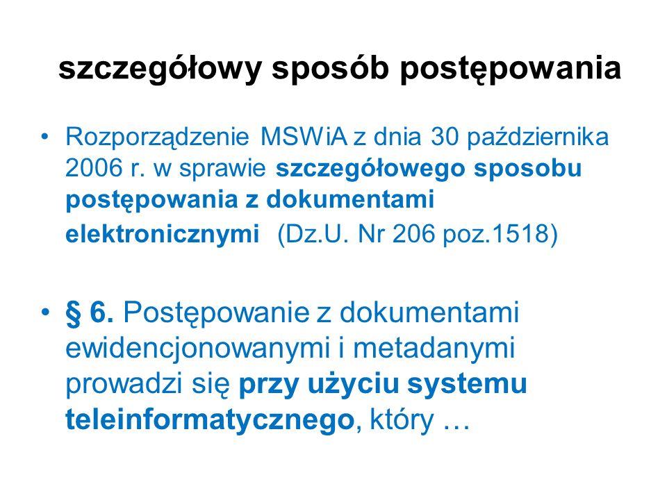 szczegółowy sposób postępowania Rozporządzenie MSWiA z dnia 30 października 2006 r. w sprawie szczegółowego sposobu postępowania z dokumentami elektro