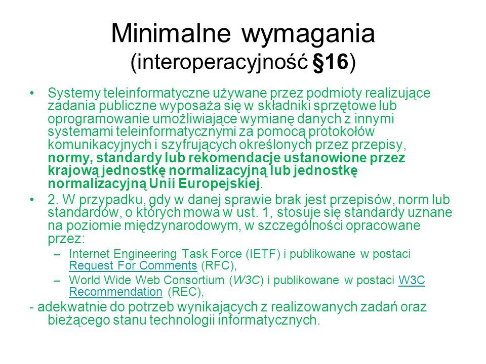 Minimalne wymagania (interoperacyjność §16) Systemy teleinformatyczne używane przez podmioty realizujące zadania publiczne wyposaża się w składniki sp