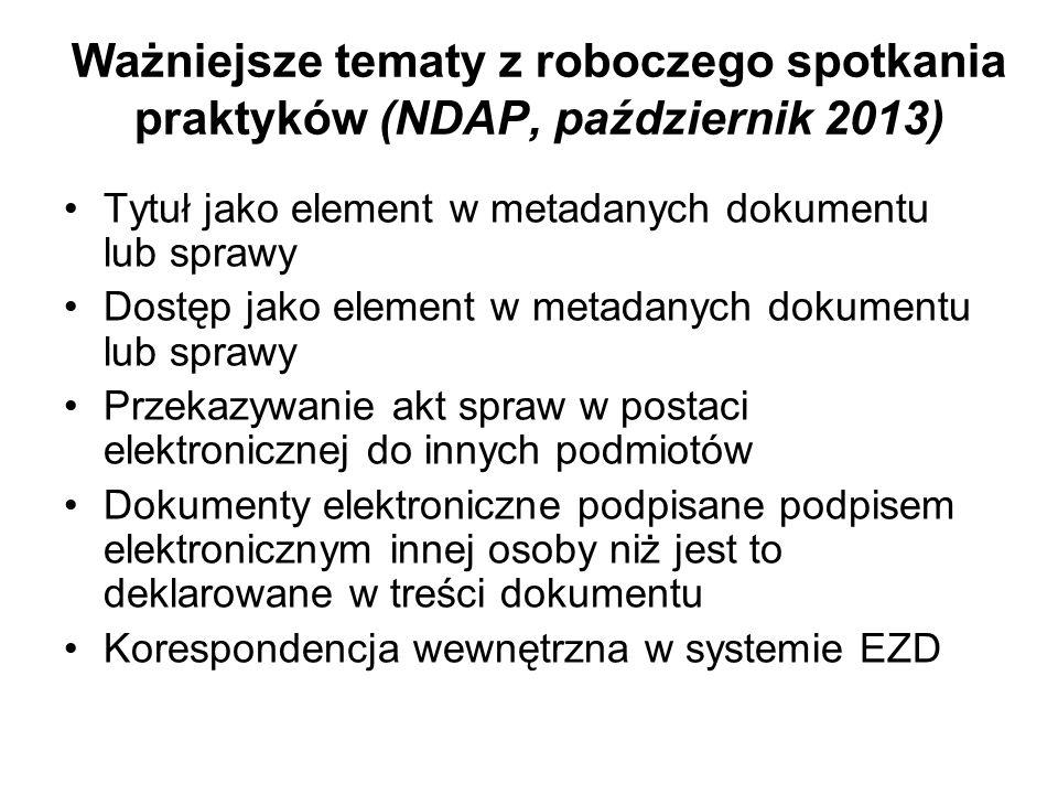 Ważniejsze tematy z roboczego spotkania praktyków (NDAP, październik 2013) Tytuł jako element w metadanych dokumentu lub sprawy Dostęp jako element w