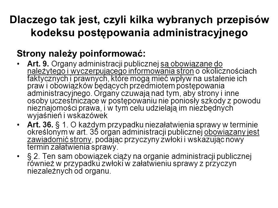 Dlaczego tak jest, czyli kilka wybranych przepisów kodeksu postępowania administracyjnego Strony należy poinformować: Art. 9. Organy administracji pub