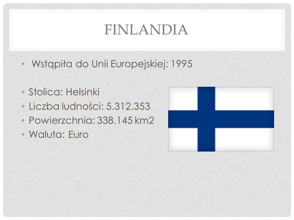 FINLANDIA Wstąpiła do Unii Europejskiej: 1995 Stolica: Helsinki Liczba ludności: 5.312.353 Powierzchnia: 338.145 km2 Waluta: Euro