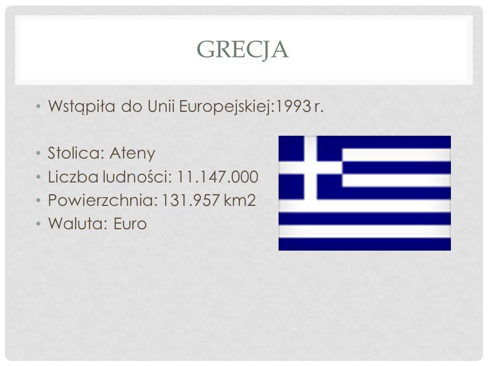 GRECJA Wstąpiła do Unii Europejskiej:1993 r. Stolica: Ateny Liczba ludności: 11.147.000 Powierzchnia: 131.957 km2 Waluta: Euro