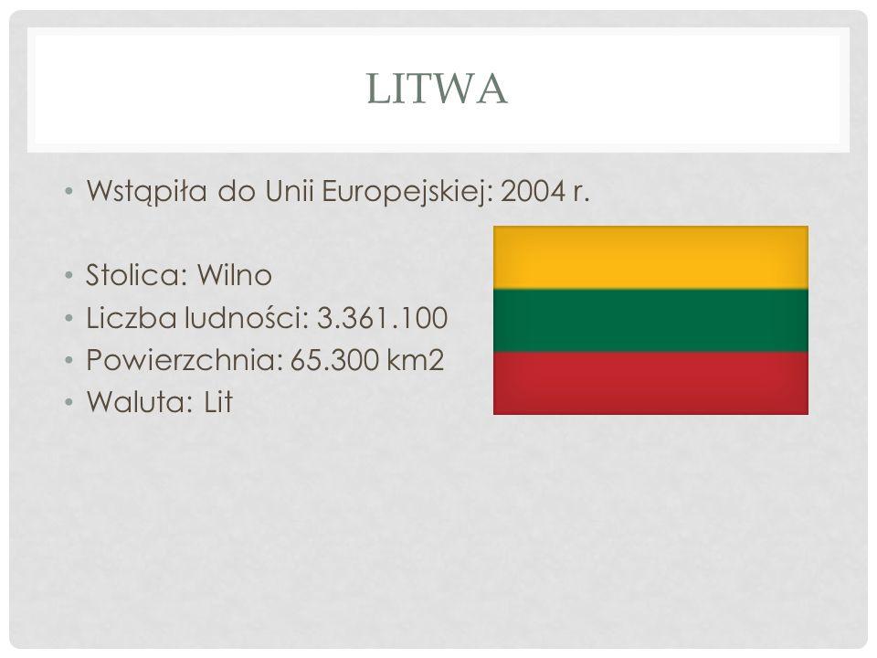LITWA Wstąpiła do Unii Europejskiej: 2004 r. Stolica: Wilno Liczba ludności: 3.361.100 Powierzchnia: 65.300 km2 Waluta: Lit
