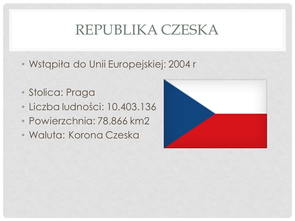 REPUBLIKA CZESKA Wstąpiła do Unii Europejskiej: 2004 r Stolica: Praga Liczba ludności: 10.403.136 Powierzchnia: 78.866 km2 Waluta: Korona Czeska
