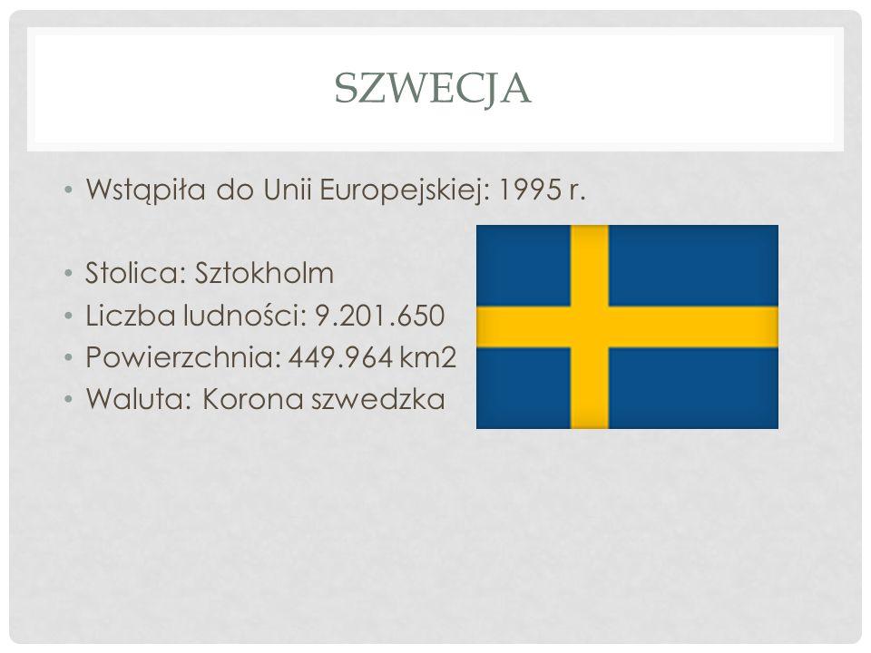 SZWECJA Wstąpiła do Unii Europejskiej: 1995 r. Stolica: Sztokholm Liczba ludności: 9.201.650 Powierzchnia: 449.964 km2 Waluta: Korona szwedzka