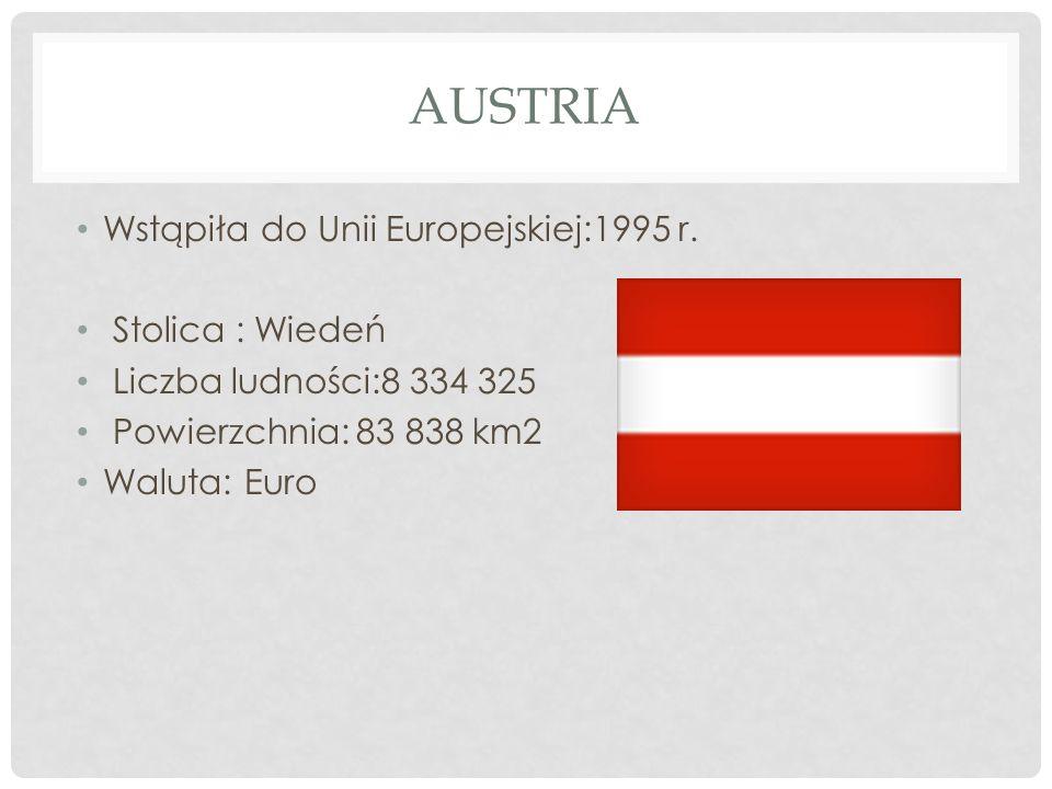 AUSTRIA Wstąpiła do Unii Europejskiej:1995 r. Stolica : Wiedeń Liczba ludności:8 334 325 Powierzchnia: 83 838 km2 Waluta: Euro