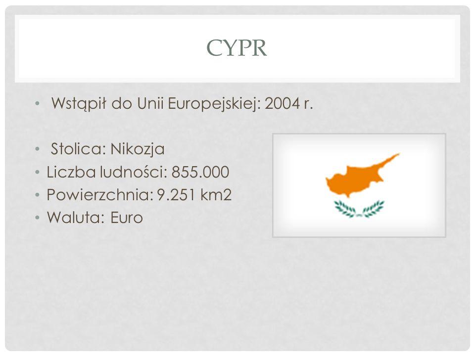 CYPR Wstąpił do Unii Europejskiej: 2004 r. Stolica: Nikozja Liczba ludności: 855.000 Powierzchnia: 9.251 km2 Waluta: Euro