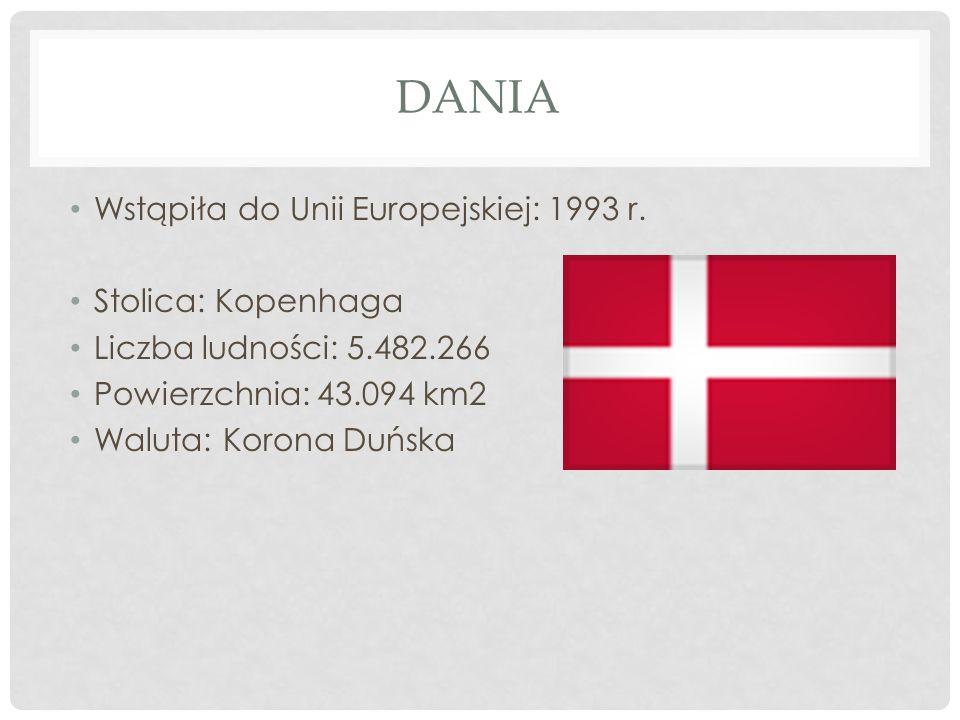 DANIA Wstąpiła do Unii Europejskiej: 1993 r. Stolica: Kopenhaga Liczba ludności: 5.482.266 Powierzchnia: 43.094 km2 Waluta: Korona Duńska