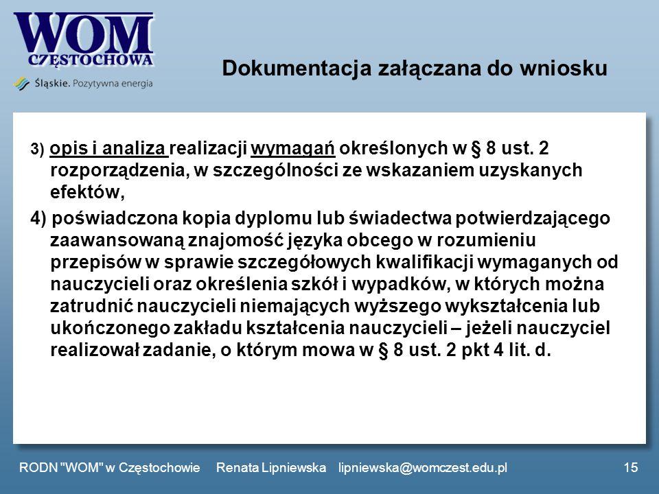 Dokumentacja załączana do wniosku 3) opis i analiza realizacji wymagań określonych w § 8 ust. 2 rozporządzenia, w szczególności ze wskazaniem uzyskany