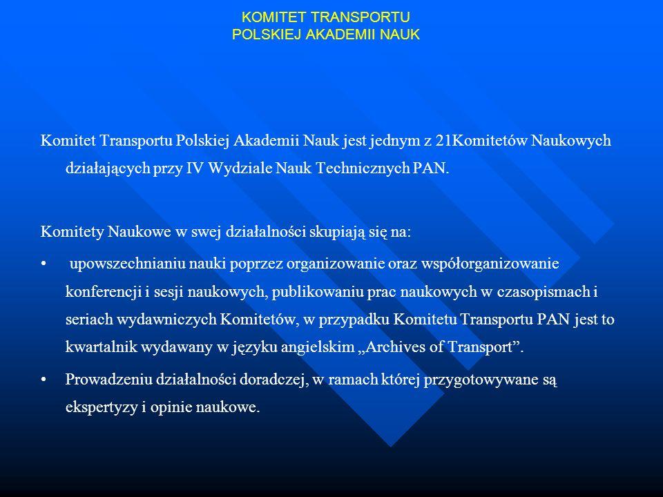 Komitet Transportu Polskiej Akademii Nauk jest jednym z 21Komitetów Naukowych działających przy IV Wydziale Nauk Technicznych PAN. Komitety Naukowe w