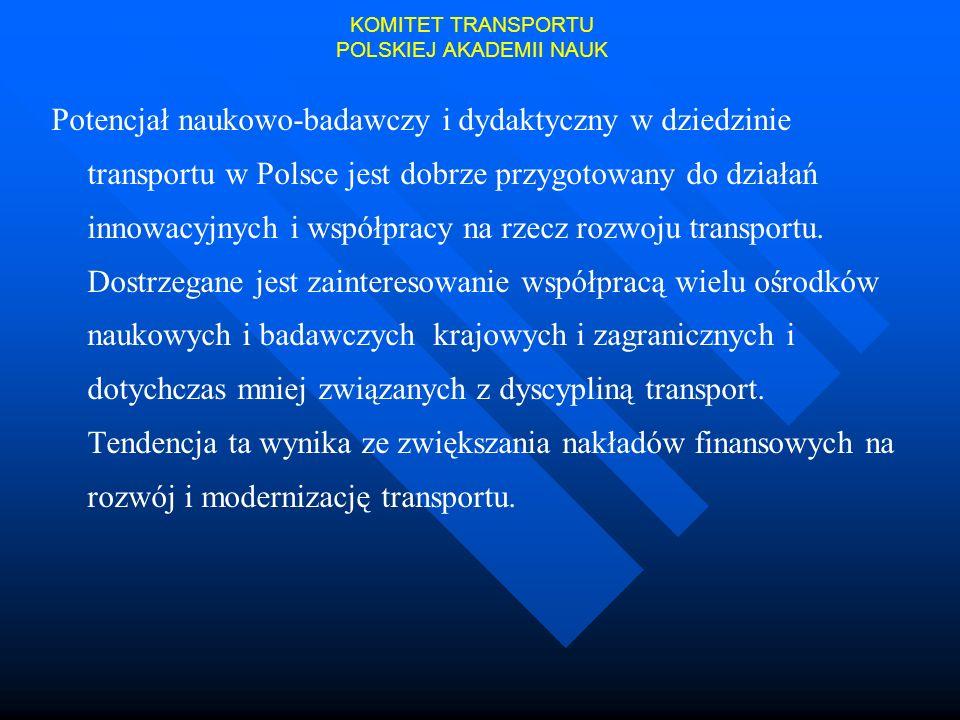 Potencjał naukowo-badawczy i dydaktyczny w dziedzinie transportu w Polsce jest dobrze przygotowany do działań innowacyjnych i współpracy na rzecz rozw