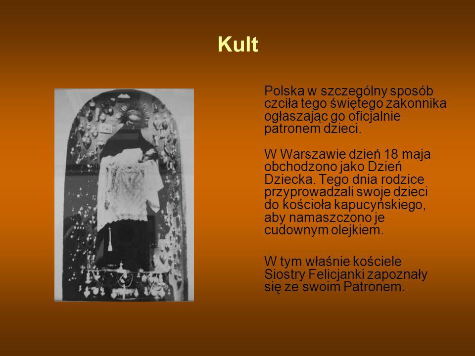 Kult Polska w szczególny sposób czciła tego świętego zakonnika ogłaszając go oficjalnie patronem dzieci. W Warszawie dzień 18 maja obchodzono jako Dzi