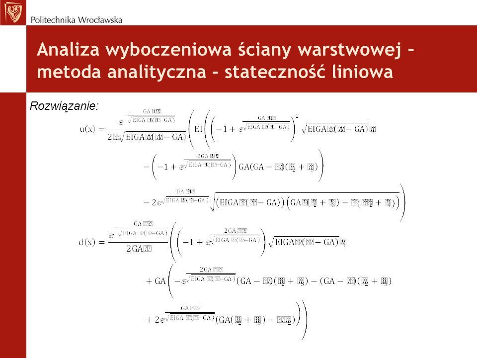 Analiza wyboczeniowa ściany warstwowej – metoda analityczna - stateczność liniowa Rozwiązanie:
