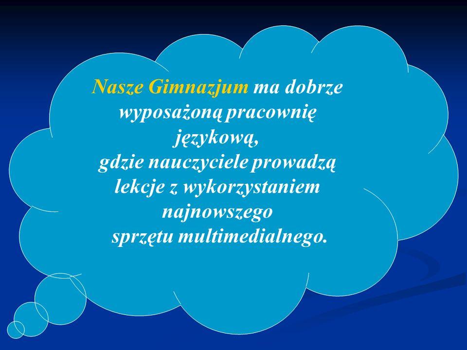 Nasze Gimnazjum ma dobrze wyposażoną pracownię językową, gdzie nauczyciele prowadzą lekcje z wykorzystaniem najnowszego sprzętu multimedialnego.