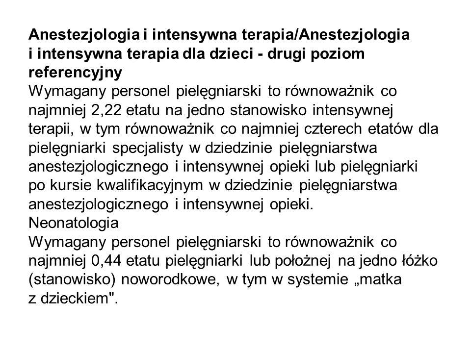 Anestezjologia i intensywna terapia/Anestezjologia i intensywna terapia dla dzieci - drugi poziom referencyjny Wymagany personel pielęgniarski to równ