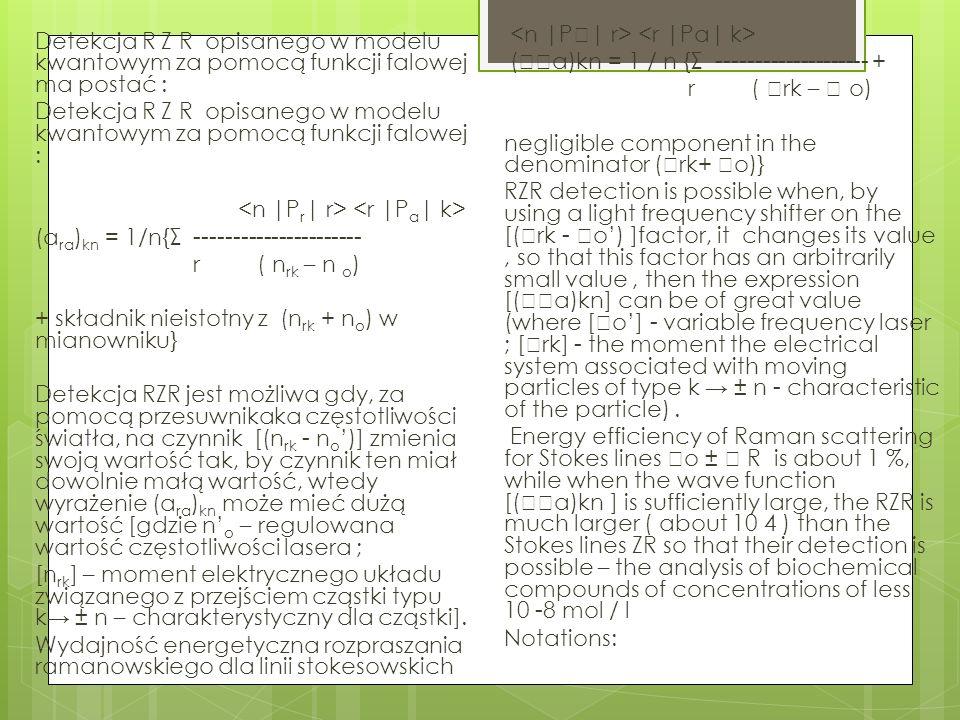 Detekcja R Z R opisanego w modelu kwantowym za pomocą funkcji falowej ma postać : Detekcja R Z R opisanego w modelu kwantowym za pomocą funkcji falowe