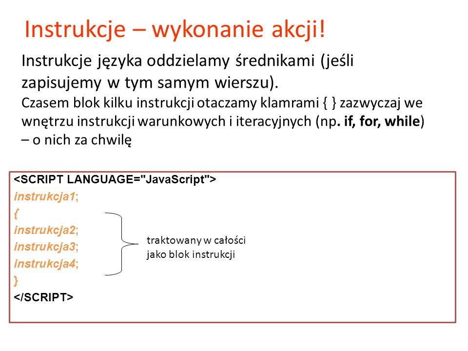 Instrukcje języka oddzielamy średnikami (jeśli zapisujemy w tym samym wierszu). Czasem blok kilku instrukcji otaczamy klamrami { } zazwyczaj we wnętrz