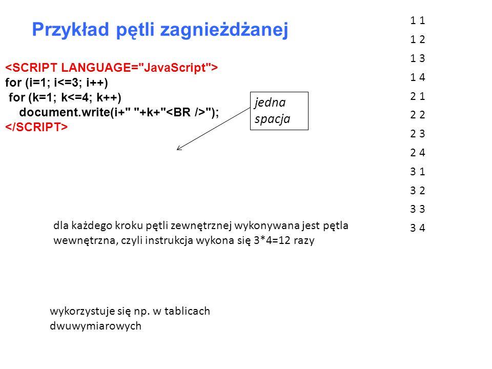 for (i=1; i<=3; i++) for (k=1; k<=4; k++) document.write(i+