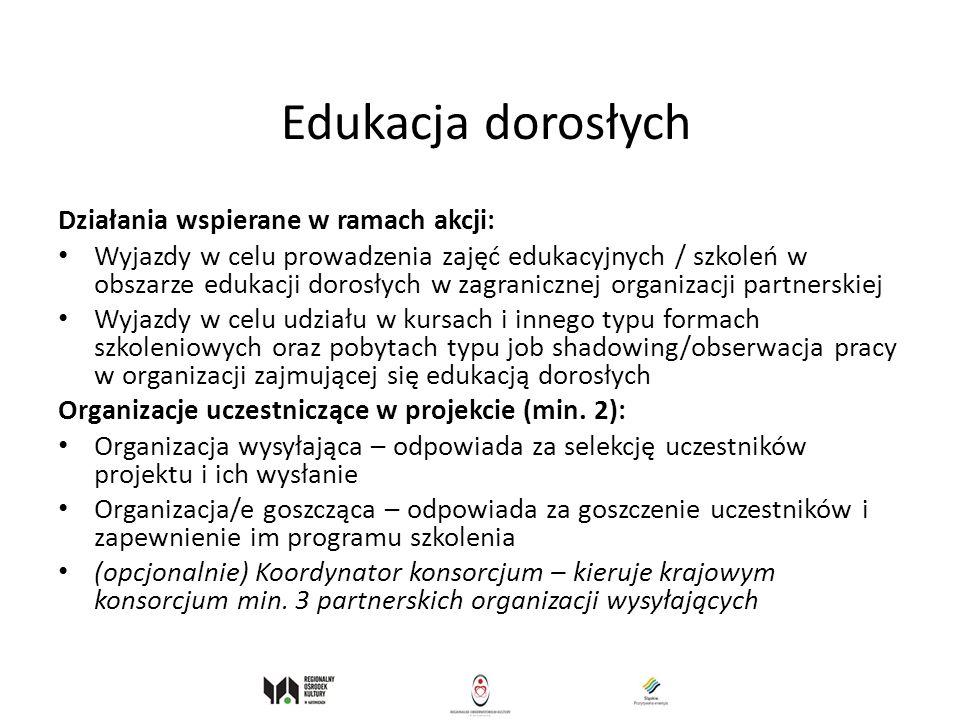 Edukacja dorosłych Działania wspierane w ramach akcji: Wyjazdy w celu prowadzenia zajęć edukacyjnych / szkoleń w obszarze edukacji dorosłych w zagrani