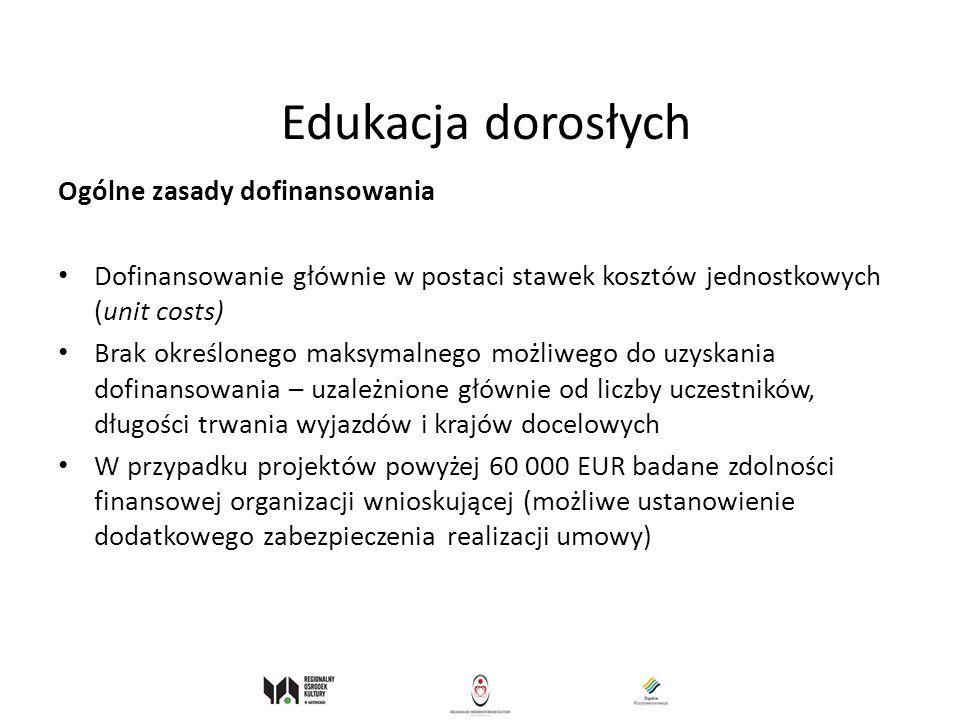 Edukacja dorosłych Ogólne zasady dofinansowania Dofinansowanie głównie w postaci stawek kosztów jednostkowych (unit costs) Brak określonego maksymalne