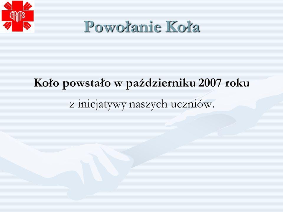 Powołanie Koła Koło powstało w październiku 2007 roku z inicjatywy naszych uczniów.