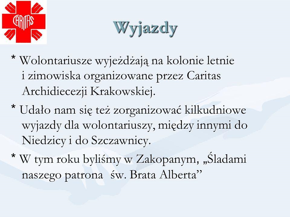 Wyjazdy * Wolontariusze wyjeżdżają na kolonie letnie i zimowiska organizowane przez Caritas Archidiecezji Krakowskiej. * Udało nam się też zorganizowa