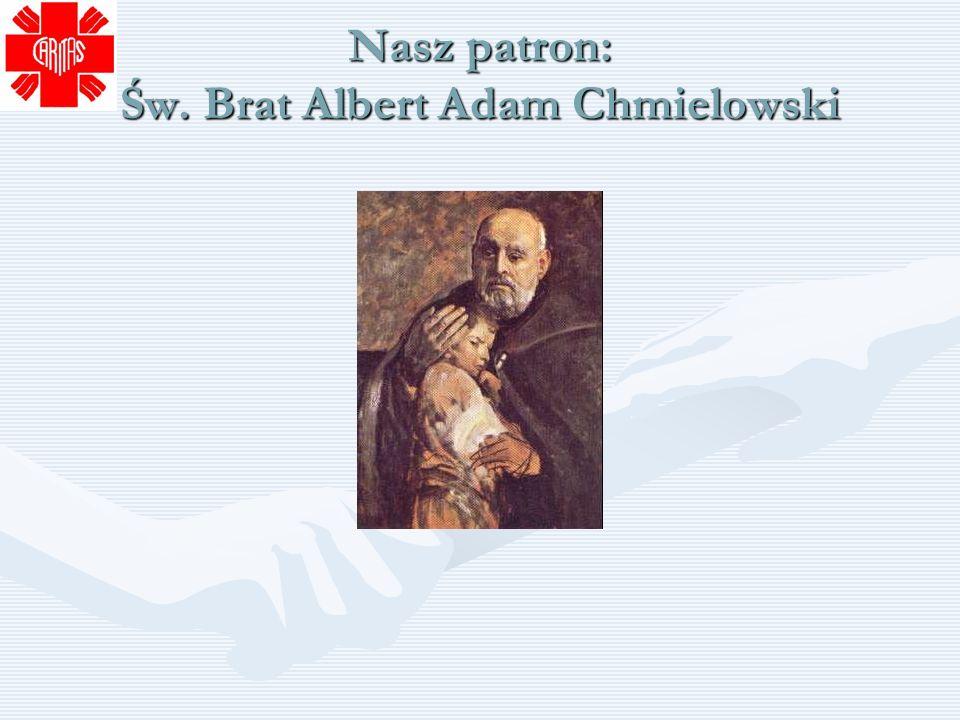Nasz patron: Św. Brat Albert Adam Chmielowski