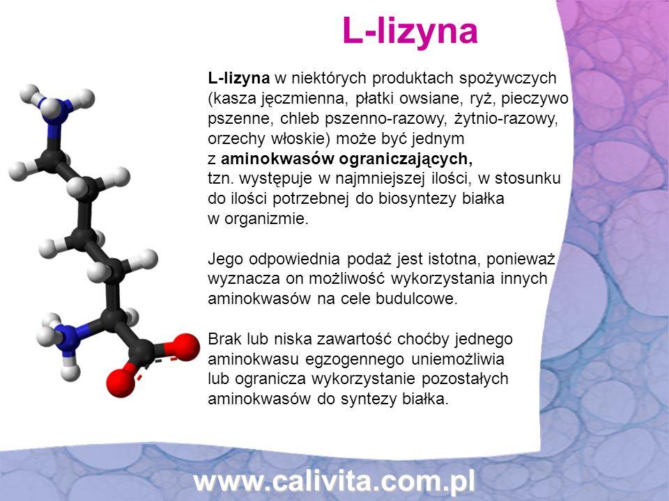 www.calivita.com.pl L-lizyna w niektórych produktach spożywczych (kasza jęczmienna, płatki owsiane, ryż, pieczywo pszenne, chleb pszenno-razowy, żytni