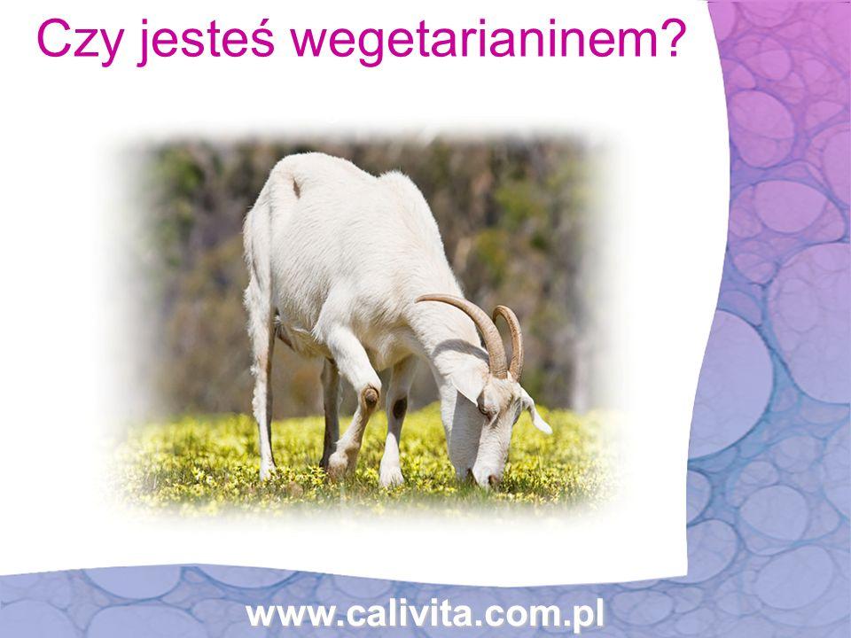 www.calivita.com.pl Czy jesteś wegetarianinem?