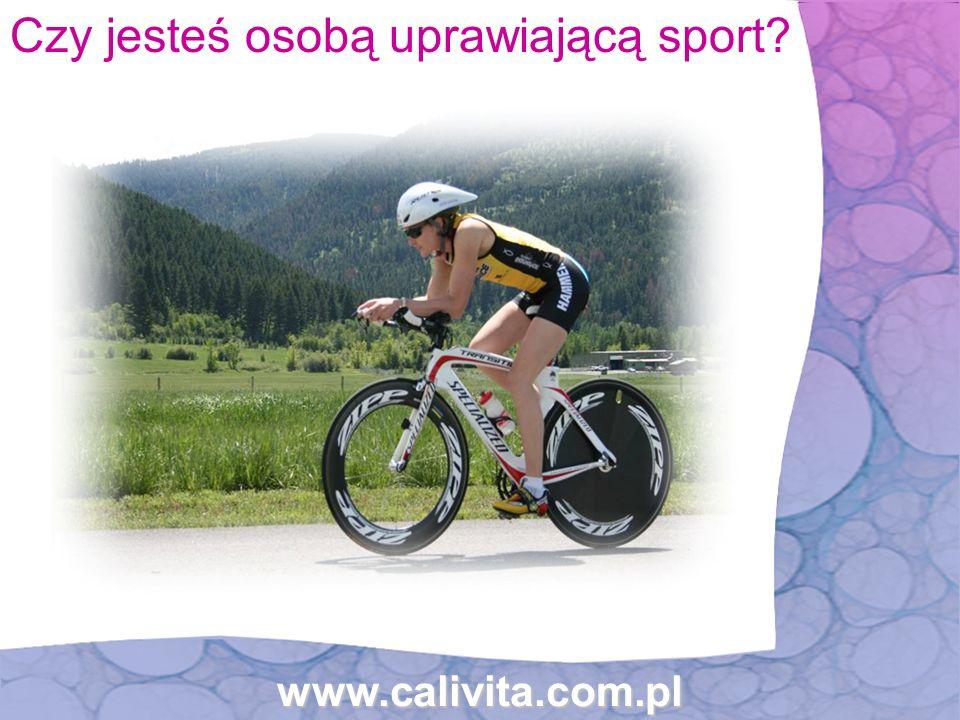 www.calivita.com.pl Czy jesteś osobą uprawiającą sport?